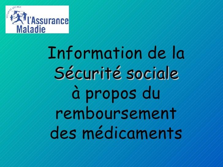 Information de la Sécurité sociale à propos du remboursement des médicaments    ...