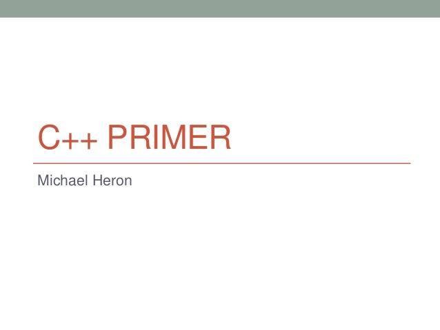 C++ PRIMER Michael Heron