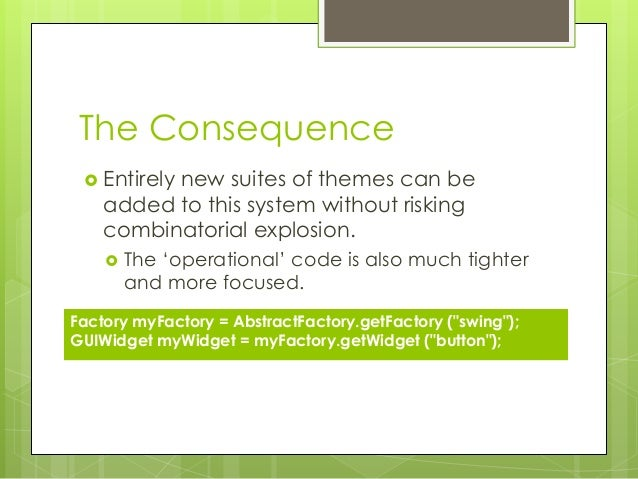 The Consequence  Entirely new suites of themes can be added to this system without risking combinatorial explosion.  The...