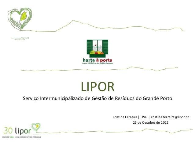 LIPORServiço Intermunicipalizado de Gestão de Resíduos do Grande Porto                                       Cristina Ferr...