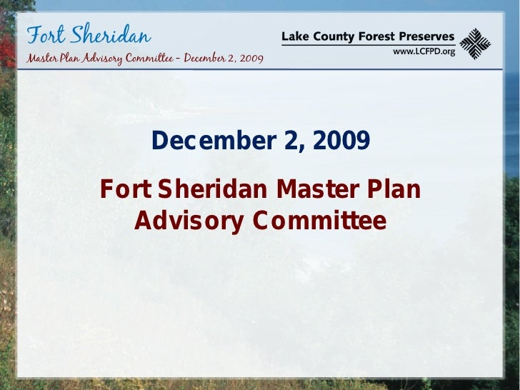 Fort Sheridan Master Plan Advisory Committee – December 2, 2009                              December 2, 2009             ...