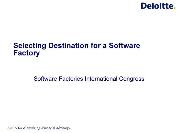 Selecting Destination for a Software Factory Software Factories International Congress