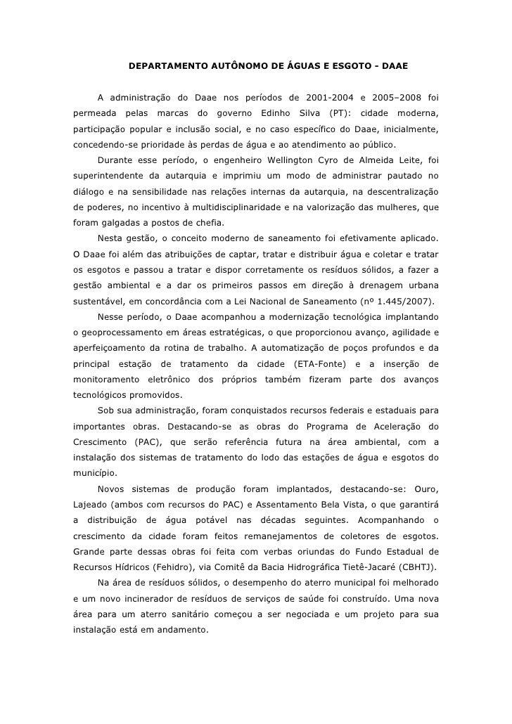 DEPARTAMENTO AUTÔNOMO DE ÁGUAS E ESGOTO - DAAE      A administração do Daae nos períodos de 2001-2004 e 2005–2008 foiperme...