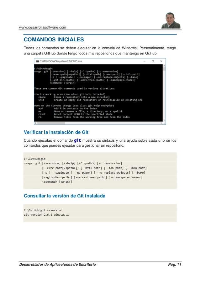 www.desarrollasoftware.com Desarrollador de Aplicaciones de Escritorio Pág. 11 COMANDOS INICIALES Todos los comandos se de...