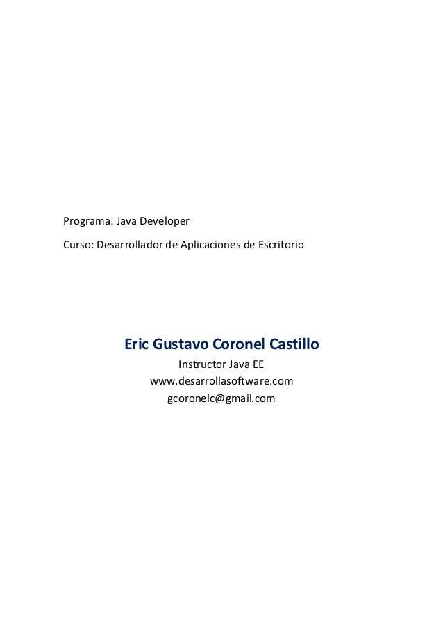 Programa: Java Developer Curso: Desarrollador de Aplicaciones de Escritorio Eric Gustavo Coronel Castillo Instructor Java ...