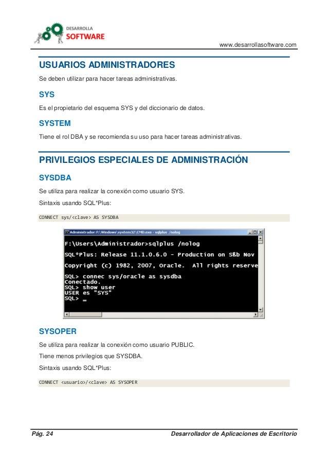 www.desarrollasoftware.com Pág. 24 Desarrollador de Aplicaciones de Escritorio USUARIOS ADMINISTRADORES Se deben utilizar ...
