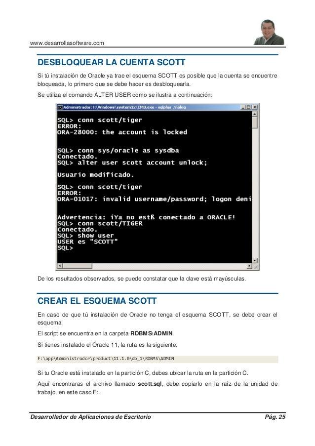 www.desarrollasoftware.com Desarrollador de Aplicaciones de Escritorio Pág. 25 DESBLOQUEAR LA CUENTA SCOTT Si tú instalaci...