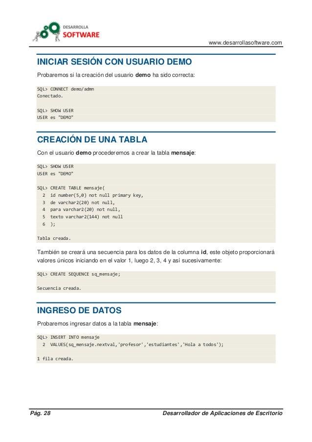 www.desarrollasoftware.com Pág. 28 Desarrollador de Aplicaciones de Escritorio INICIAR SESIÓN CON USUARIO DEMO Probaremos ...