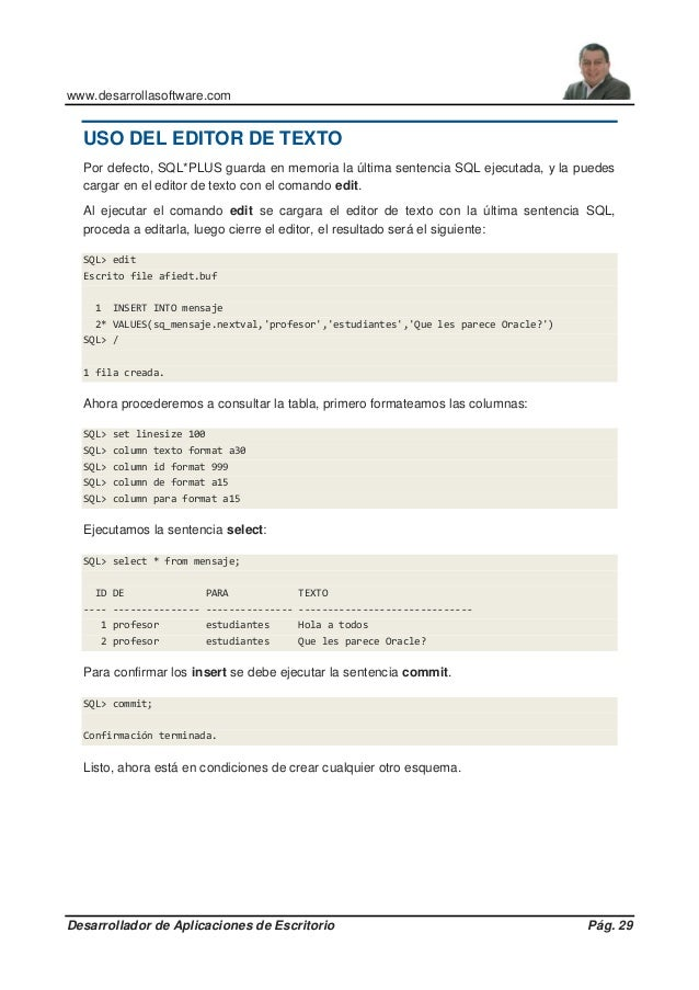 www.desarrollasoftware.com Desarrollador de Aplicaciones de Escritorio Pág. 29 USO DEL EDITOR DE TEXTO Por defecto, SQL*PL...