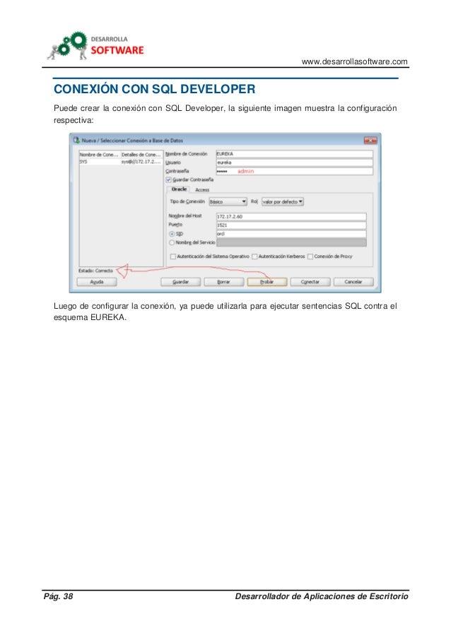 www.desarrollasoftware.com Pág. 38 Desarrollador de Aplicaciones de Escritorio CONEXIÓN CON SQL DEVELOPER Puede crear la c...