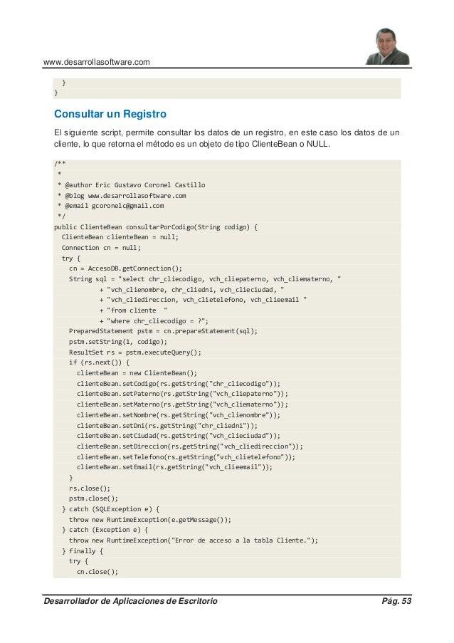 www.desarrollasoftware.com Desarrollador de Aplicaciones de Escritorio Pág. 53 } } Consultar un Registro El siguiente scri...