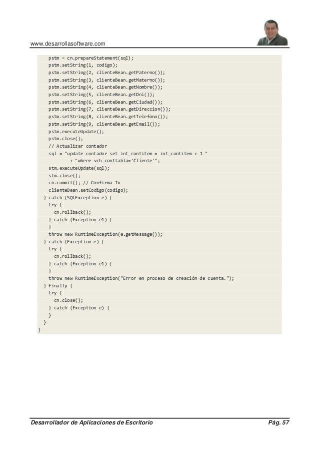 www.desarrollasoftware.com Desarrollador de Aplicaciones de Escritorio Pág. 57 pstm = cn.prepareStatement(sql); pstm.setSt...
