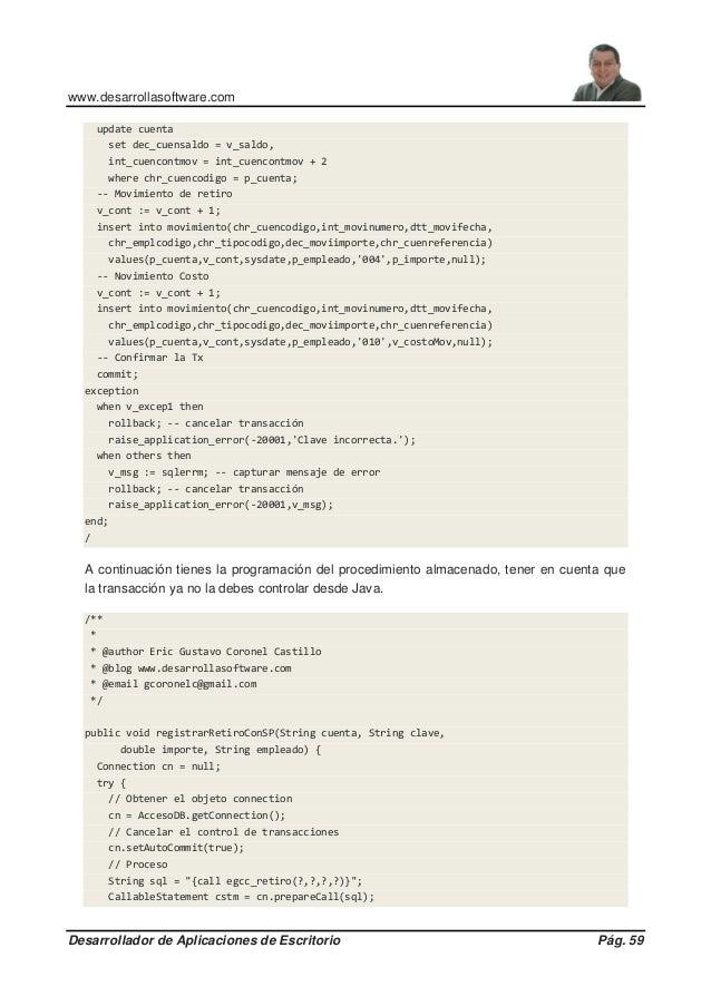 www.desarrollasoftware.com Desarrollador de Aplicaciones de Escritorio Pág. 59 update cuenta set dec_cuensaldo = v_saldo, ...