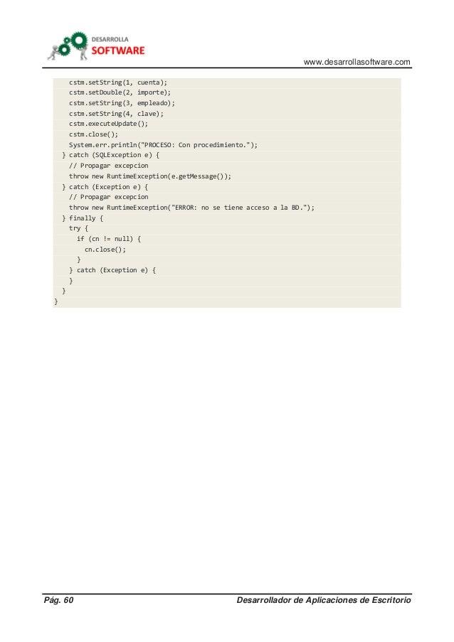 www.desarrollasoftware.com Pág. 60 Desarrollador de Aplicaciones de Escritorio cstm.setString(1, cuenta); cstm.setDouble(2...