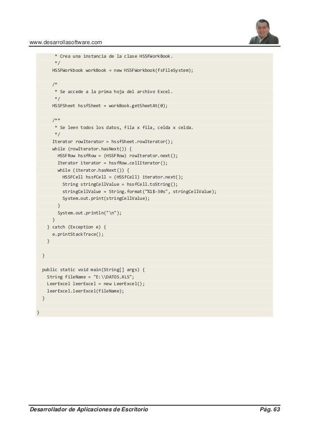 www.desarrollasoftware.com Desarrollador de Aplicaciones de Escritorio Pág. 63 * Crea una instancia de la clase HSSFWorkBo...