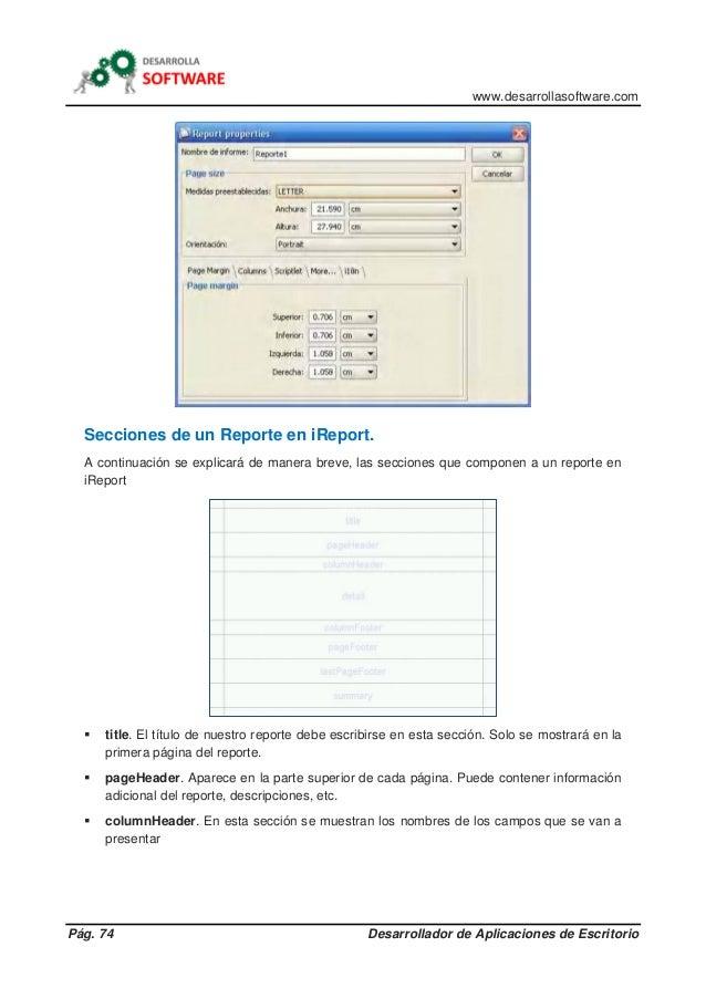 www.desarrollasoftware.com Pág. 74 Desarrollador de Aplicaciones de Escritorio Secciones de un Reporte en iReport. A conti...