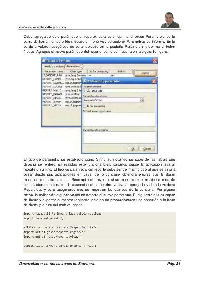 www.desarrollasoftware.com Desarrollador de Aplicaciones de Escritorio Pág. 81 Debe agregarse este parámetro al reporte, p...