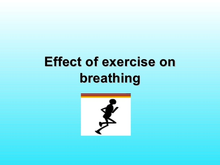 Effect of exercise on breathing