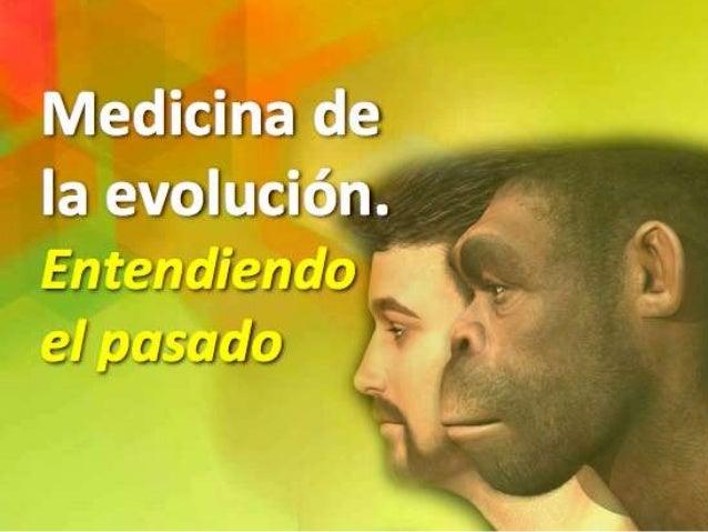 Medicina Evolucionista.  Entendiendo el pasado