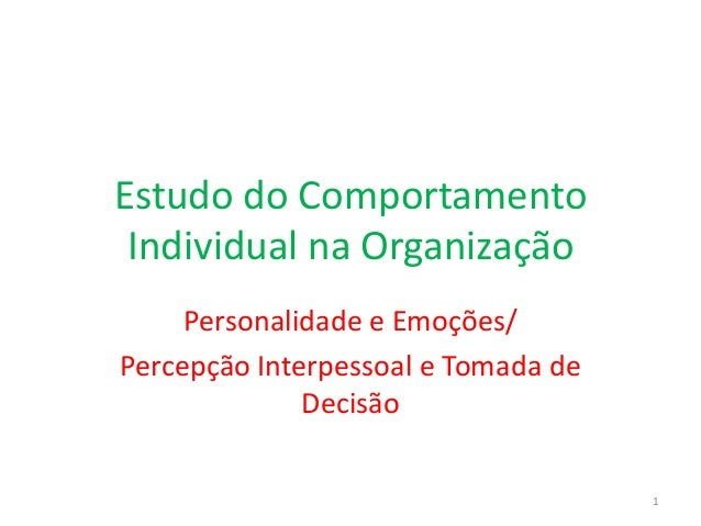 O Comportamento Humano dentro das Estruturas Organizacionais e a sua Relação com o Clima e a Cultura Organizacional  1