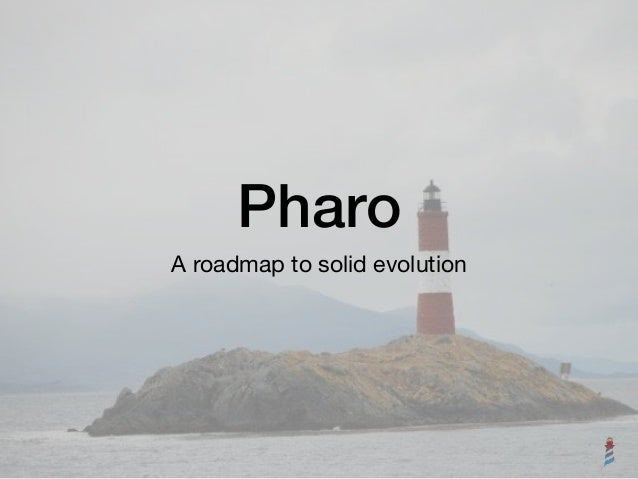 Pharo A roadmap to solid evolution