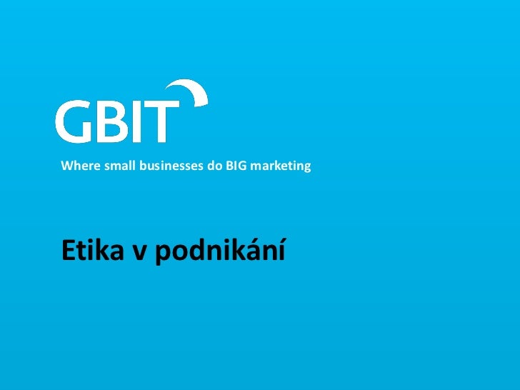 Where small businesses do BIG marketingEtika v podnikání