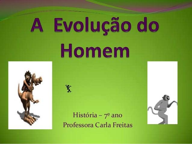 História – 7º ano Professora Carla Freitas