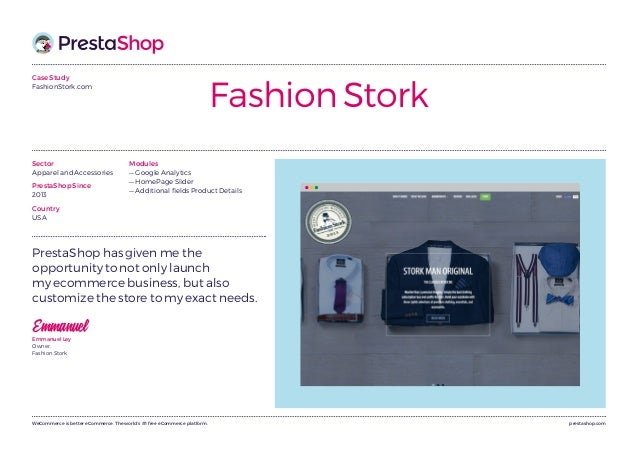 prestashop.comWeCommerce is better eCommerce. The world's #1 free eCommerce platform. Case Study FashionStork.com Fashion ...