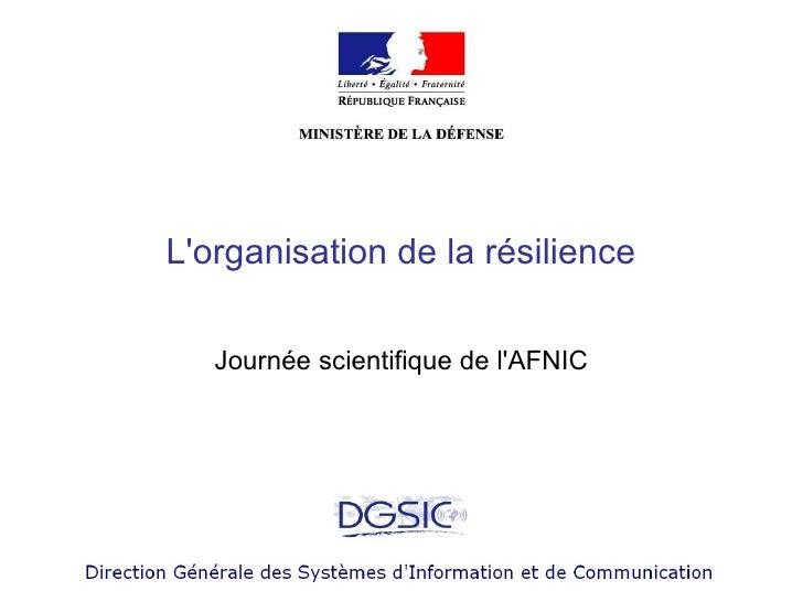 Lorganisation de la résilience   Journée scientifique de lAFNIC