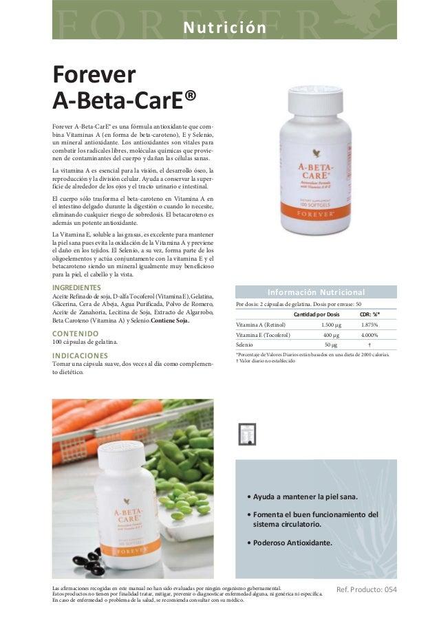 NutriciónForeverA-Beta-CarE®Forever A-Beta-CarE® es una fórmula antioxidante que com-bina Vitaminas A (en forma de beta-ca...