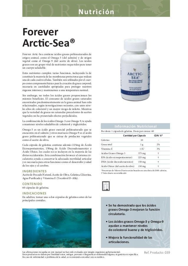 NutriciónForeverArc c-Sea®Forever Artic-Sea contiene ácidos grasos poliinsaturados deorigen animal, como el Omega 3 (del s...