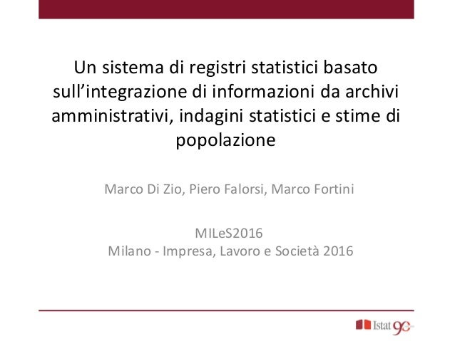 Un sistema di registri statistici basato sull'integrazione di informazioni da archivi amministrativi, indagini statistici ...