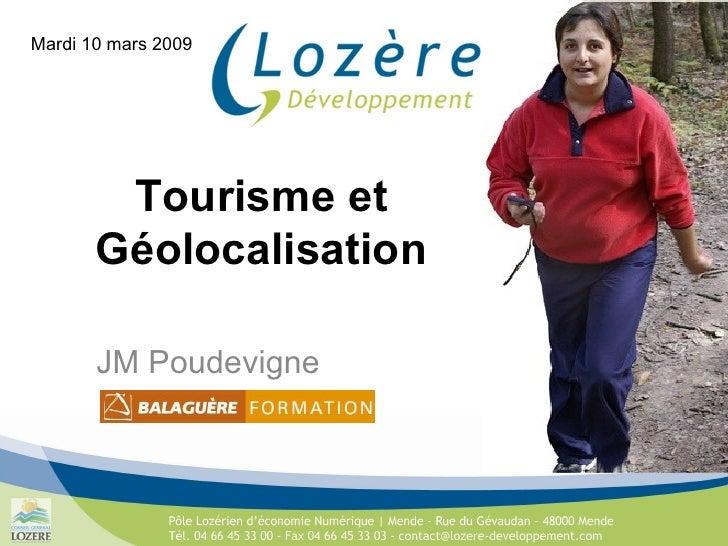 Tourisme et Géolocalisation JM Poudevigne Mardi 10 mars 2009