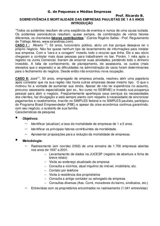 G. de Pequenas e Médias Empresas Prof. Ricardo B. SOBREVIVÊNCIA E MORTALIDADE DAS EMPRESAS PAULISTAS DE 1 A 5 ANOS INTRODU...