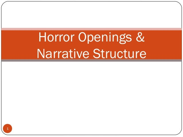 1 Horror Openings & Narrative Structure