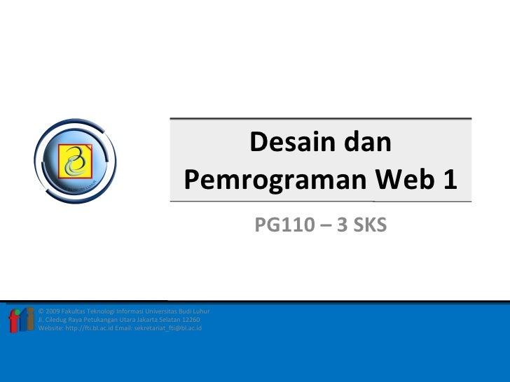 Desain dan Pemrograman Web 1 PG110 – 3 SKS