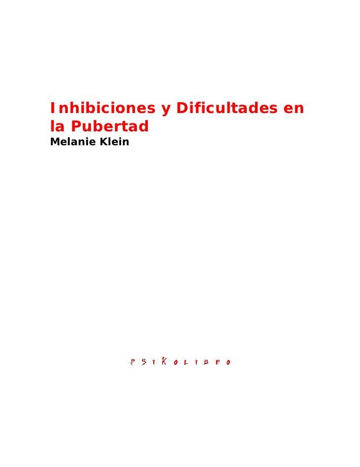 Inhibiciones y Dificultades enla PubertadMelanie Klein