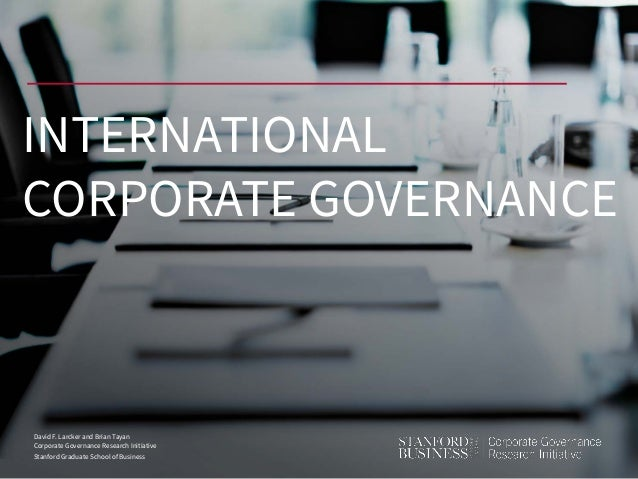 David F. Larcker and Brian Tayan Corporate Governance Research Initiative Stanford Graduate School of Business INTERNATION...