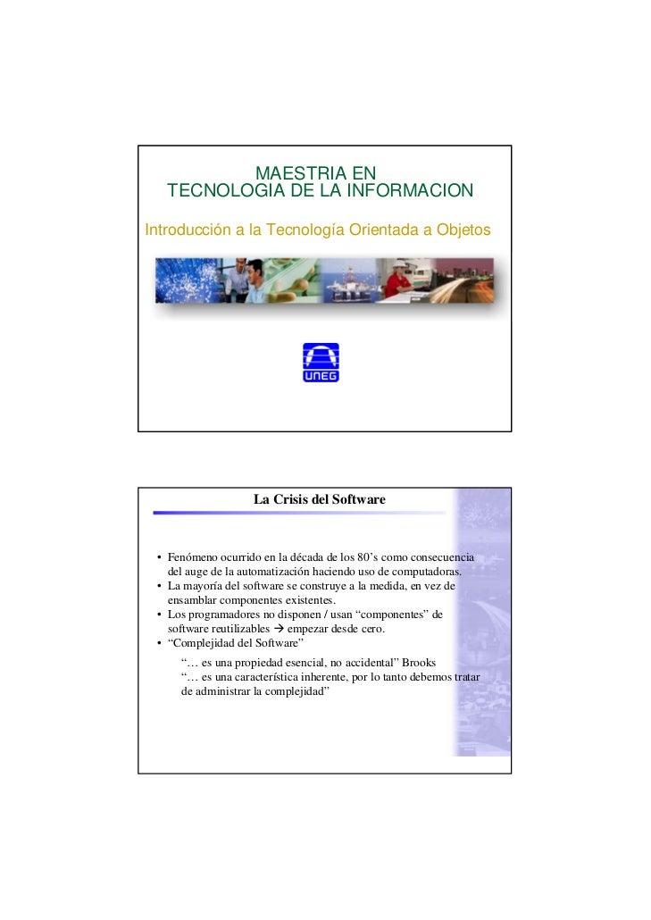 MAESTRIA EN   TECNOLOGIA DE LA INFORMACIONIntroducción a la Tecnología Orientada a Objetos                    La Crisis de...