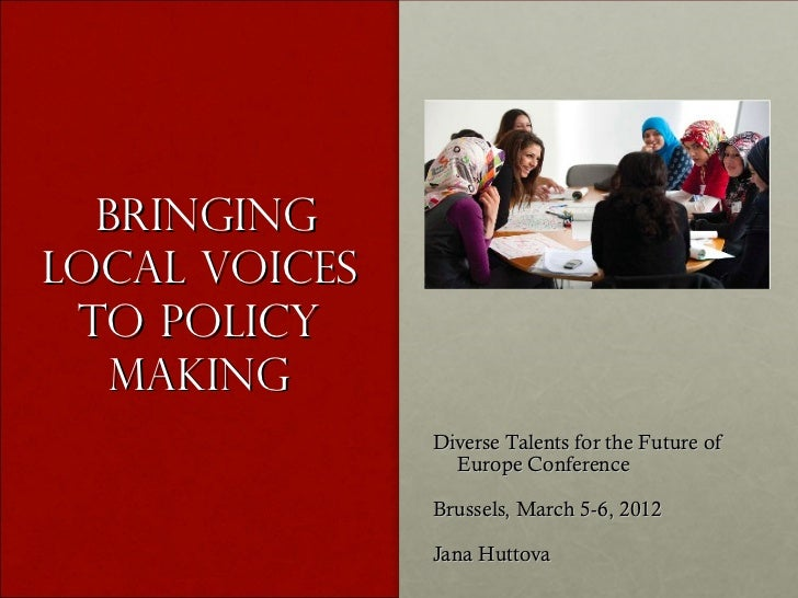 BringingLocal Voices to Policy   making               Diverse Talents for the Future of                 Europe Conference ...