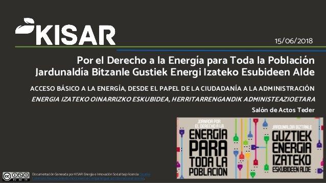 15/06/2018 Documentación Generada por KISAR Energía e Innovación Social bajo licencia Creative Commons Reconocimiento-NoCo...