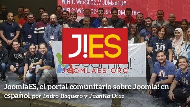 JoomlaES, el portal comunitario sobre Joomla! en español por Isidro Baquero y JuanKa Díaz