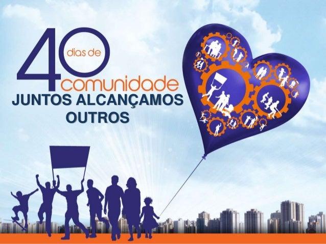 JUNTOS ALCANÇAMOS OUTROS