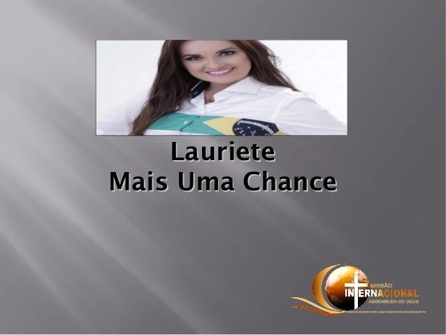 LaurieteLauriete Mais Uma ChanceMais Uma Chance