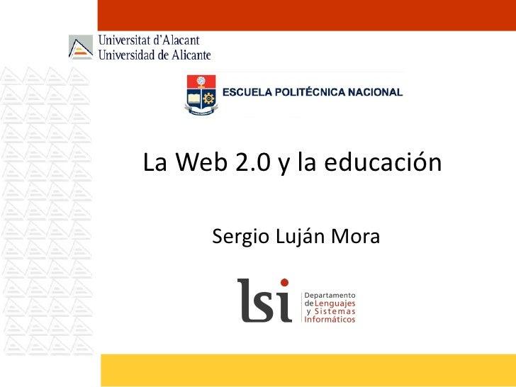 La Web 2.0 y la educación Sergio Luján Mora