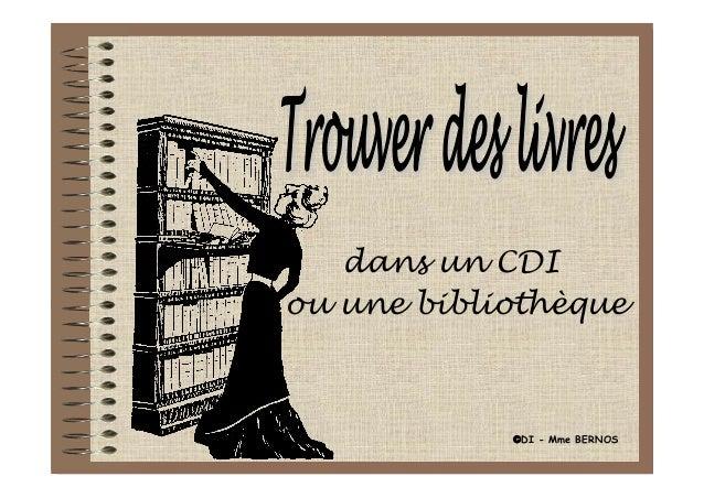 dans un CDI ou une bibliothèque  ©DI - Mme BERNOS