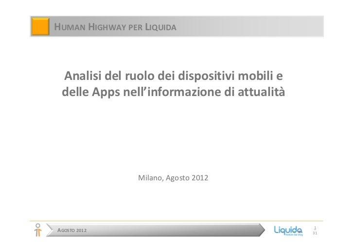 HUMAN HIGHWAY PER LIQUIDA Analisi del ruolo dei dispositivi mobili e delle Apps nell'informazione di attualità            ...