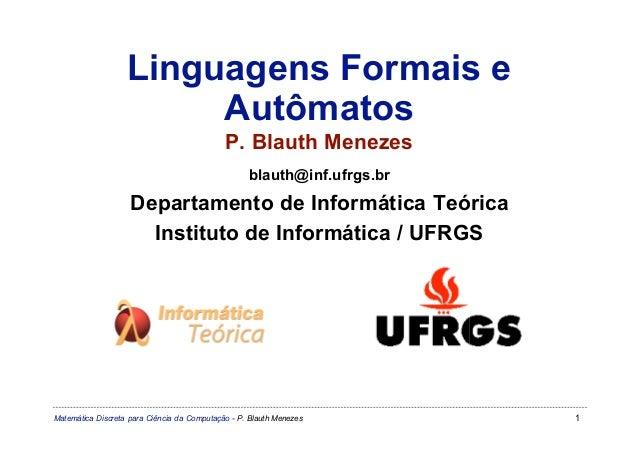 Linguagens Formais e                        Autômatos                                             P. Blauth Menezes       ...