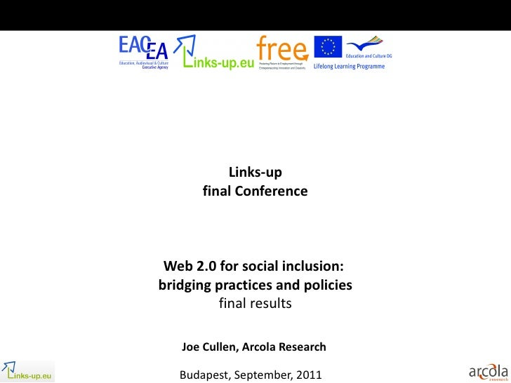 Links-up       final Conference Web 2.0 for social inclusion:bridging practices and policies         final results   Joe C...