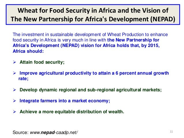 Wheat for Food Security in Africa and the Vision ofThe New Partnership for Africas Development (NEPAD)The investment in su...